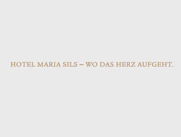 Slogan für Hotel Maria Sils